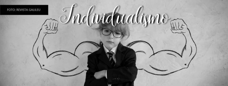 10 DEFEITOS - INDIVIDUALISMO