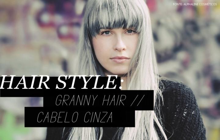 HAIR STYLE - GRANNY HAIR - CABELO CINZA
