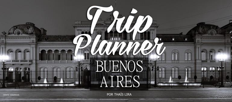 trip planner - buenos aires - argentina - Ponto da Lira - planejamento de viagem