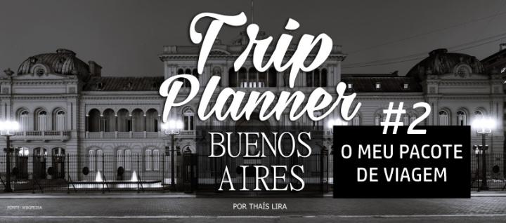trip-planner-buenos-aires-argentina-ponto-da-lira-planejamento-de-viagem - ARTIGO 02 -
