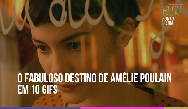 O Fabuloso Destino de Amélie Poulain em 10GIFs