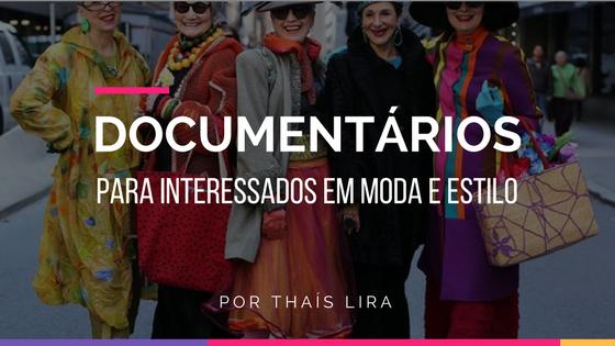 Documentários para interessados em moda eestilo
