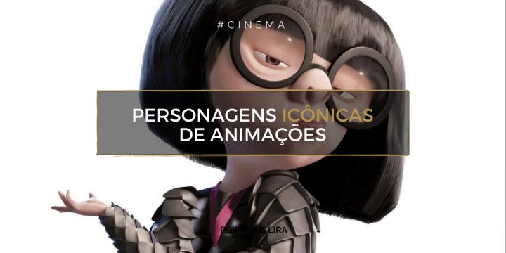 10 personagens icônicos do mundo das animações[FEM]