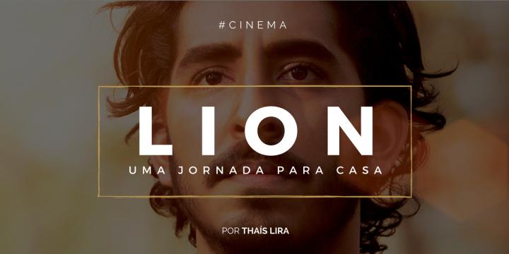 Netflix: Lion – Uma Jornada paraCasa