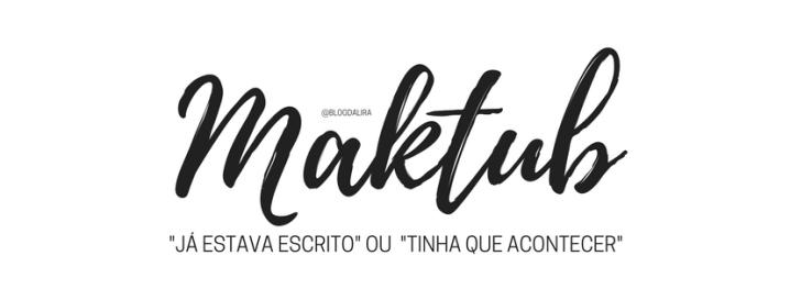 Maktub - palavras com significados bonitos e fortes - blog ponto da lira - maktub significado