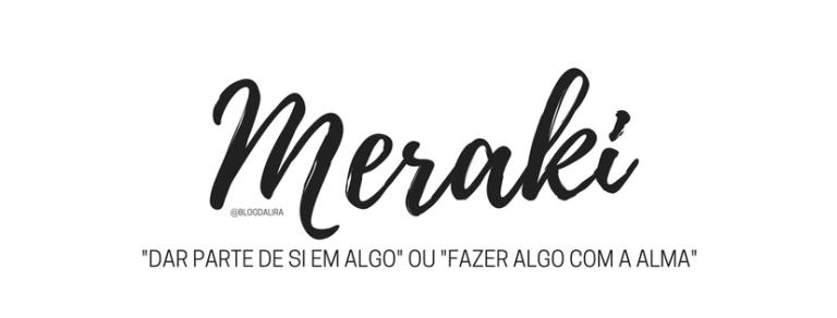 Meraki - palavras com significados bonitos e fortes - blog ponto da lira - Meraki significado