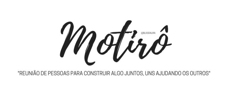 Motirô - palavras com significados bonitos e fortes - blog ponto da lira - Motirô significado