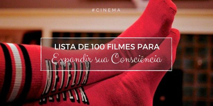 Autoconhecimento: 100 filmes que podem mudar suavida