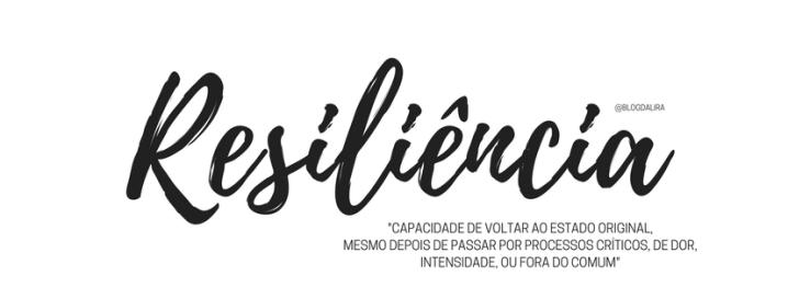 Resiliência - palavras com significados bonitos e fortes - blog ponto da lira - Resiliência significado