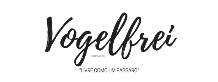 Vogelfrei - palavras com significados bonitos e fortes - blog ponto da lira - Vogelfrei significado