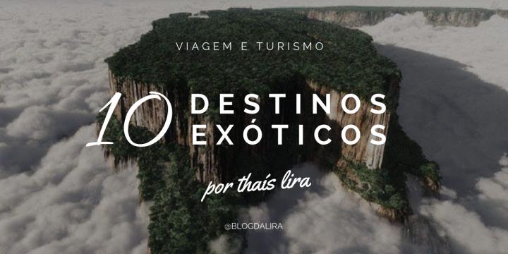 10 lugares exóticos na América Latina (quais pretendoconhecer)