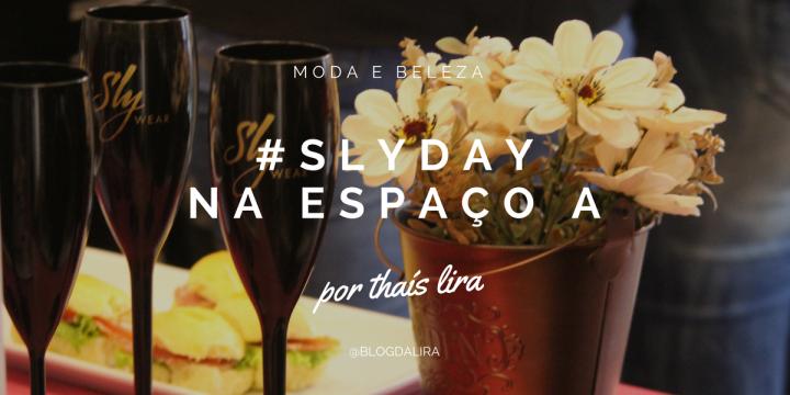 #SlyDay: Coleção Alto Verão 2018 da Sly Wear na Espaço A em Mogi dasCruzes