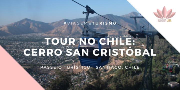 #VSDCHILE | GUIA DE VIAGEM AO CHILE | CERRO SANCRISTOBAL