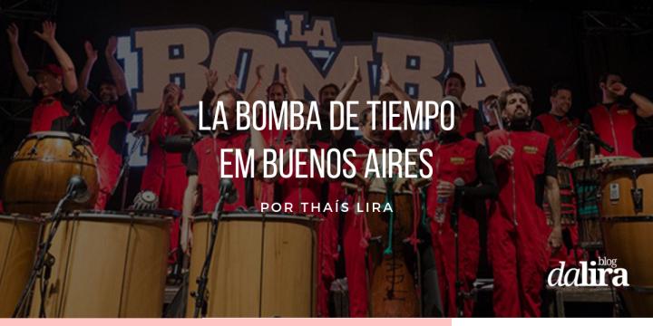 O que fazer em Buenos Aires? La Bomba DeTiempo